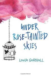 Under Rose Tainted Skies by Louise Goranll