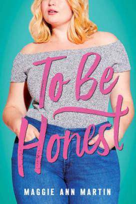 To Be Honest by Maggie Ann Martin published by Swoon Reads